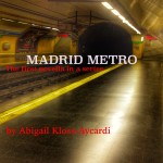 Madrid Metro by Abigail Kloss-Aycardi